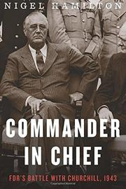 COMMANDER IN CHIEF by Nigel Hamilton