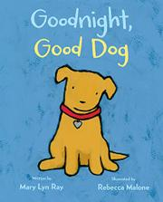 GOODNIGHT, GOOD DOG by Mary Lyn Ray