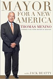 MAYOR FOR A NEW AMERICA by Thomas Menino