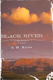 BLACK RIVER by S.M. Hulse