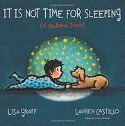 IT IS NOT TIME FOR SLEEPING by Lisa Graff