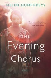 THE EVENING CHORUS by Helen Humphreys