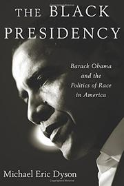 THE BLACK PRESIDENCY by Michael Eric Dyson