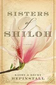 SISTERS OF SHILOH by Kathy Hepinstall