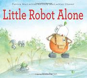 LITTLE ROBOT ALONE by Patricia MacLachlan