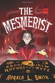 THE MESMERIST by Ronald L. Smith