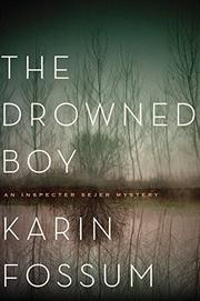 THE DROWNED BOY by Karin Fossum