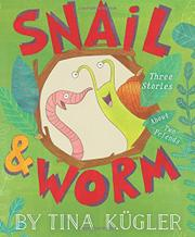 SNAIL AND WORM by Tina Kügler