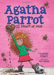 AGATHA PARROT AND THE HEART OF MUD by Kjartan Poskitt