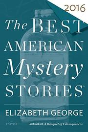 THE BEST AMERICAN MYSTERY STORIES 2016 by Elizabeth George