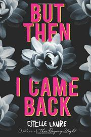 BUT THEN I CAME BACK by Estelle Laure