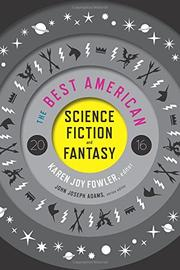 THE BEST AMERICAN SCIENCE FICTION AND FANTASY 2016 by Karen Joy Fowler