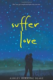 SUFFER LOVE by Ashley Herring Blake