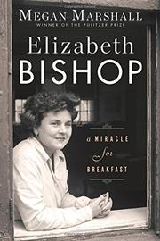 ELIZABETH BISHOP by Megan Marshall