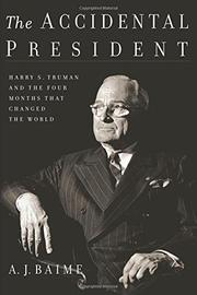 THE ACCIDENTAL PRESIDENT by A.J.  Baime