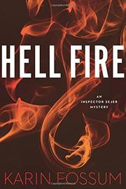 HELL FIRE  by Karin Fossum