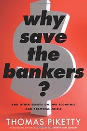 WHY SAVE THE BANKERS? by Thomas Piketty
