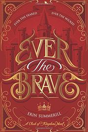 EVER THE BRAVE  by Erin Summerill