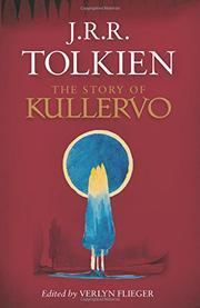 THE STORY OF KULLERVO by J.R.R. Tolkien