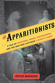 THE APPARITIONISTS by Peter Manseau