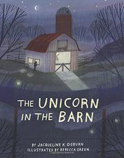 THE UNICORN IN THE BARN by Jacqueline Ogburn