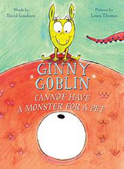 GINNY GOBLIN CANNOT HAVE A MONSTER FOR A PET by David Goodner