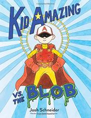 KID AMAZING VS. THE BLOB by Josh Schneider