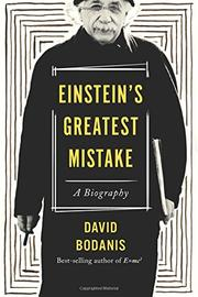 EINSTEIN'S GREATEST MISTAKE by David Bodanis