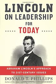 LINCOLN ON LEADERSHIP FOR TODAY by Donald T. Phillips