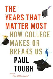 THE YEARS THAT MATTER MOST by Paul Tough