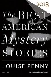 THE BEST AMERICAN MYSTERY STORIES 2018 by Louise Penny