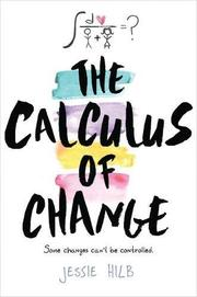 THE CALCULUS OF CHANGE by Jessie Hilb
