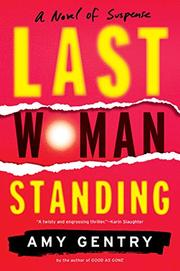 LAST WOMAN STANDING by Amy Gentry