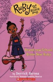 BRAND-NEW SCHOOL, BRAVE NEW RUBY by Derrick Barnes