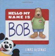 HELLO MY NAME IS BOB by Linas Alsenas