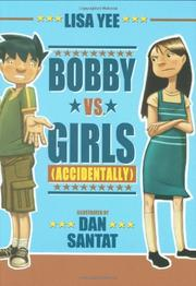 BOBBY VS. GIRLS (ACCIDENTALLY) by Lisa Yee