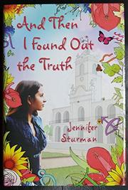 AND THEN I FOUND OUT THE TRUTH by Jennifer Sturman