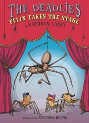 FELIX TAKES THE STAGE by Kathryn Lasky