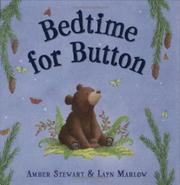 BEDTIME FOR BUTTON by Amber Stewart
