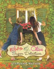 ELVIS & OLIVE: SUPER DETECTIVES by Stephanie Watson