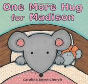 ONE MORE HUG FOR MADISON by Caroline Jayne Church
