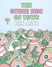 THE OTHER SIDE OF TOWN by Jon Agee