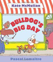 BULLDOG'S BIG DAY by Kate McMullan