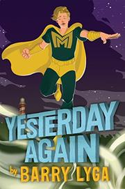 YESTERDAY AGAIN by Barry Lyga