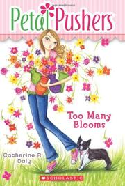 TOO MANY BLOOMS by Catherine Daly