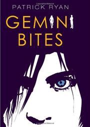 GEMINI BITES by Patrick Ryan