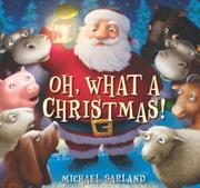 OH, WHAT A CHRISTMAS! by Michael Garland
