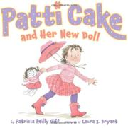 PATTI CAKE AND HER NEW DOLL by Patricia Reilly Giff