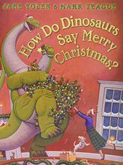 Cover art for HOW DO DINOSAURS SAY MERRY CHRISTMAS?