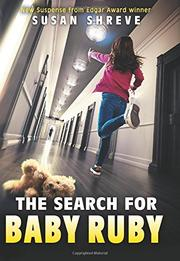 THE SEARCH FOR BABY RUBY by Susan Shreve